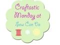 Craftastic Monday