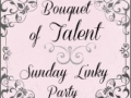 Bouquet of Talent Linky Party