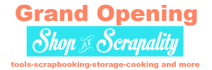 Shop at Scrapality Grand Opening
