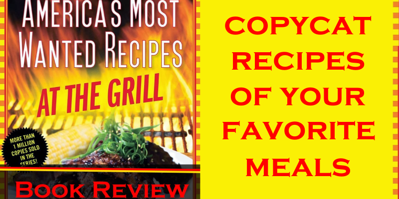 America's Most Wanted Recipes at the Grill Book Review