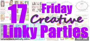17 Friday Creative Linky Parties