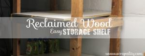 Super Easy Reclaimed Wood Storage Shelf