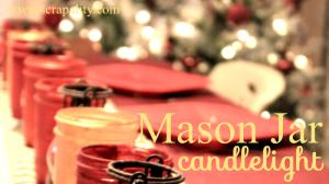 Mason Jar Candlelight for Thanksgiving Celebration