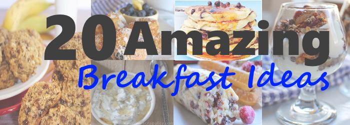 20 Amazing Breakfast Food Ideas