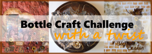 Bottle Craft Challenge with a little Twist