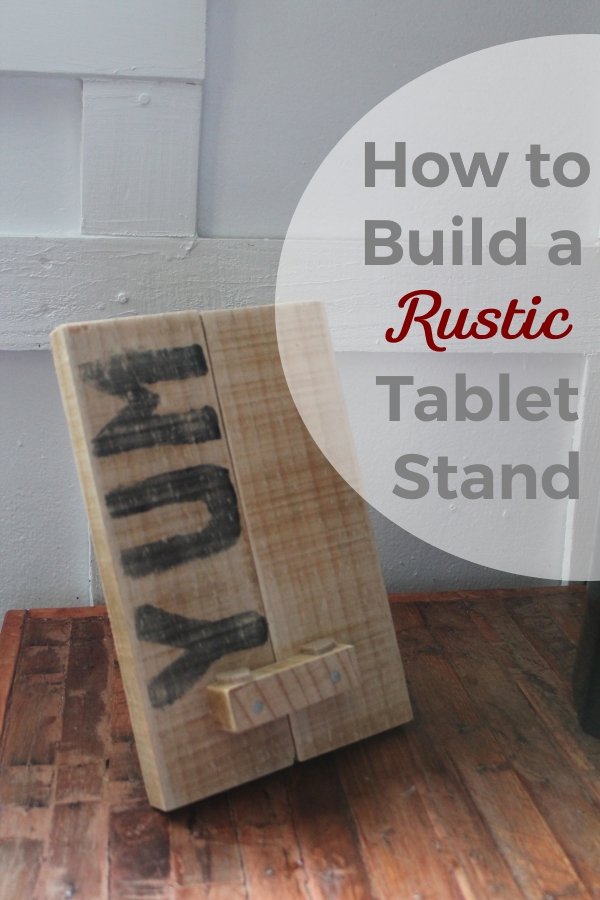 How to Build a Rustic Tablet Stand