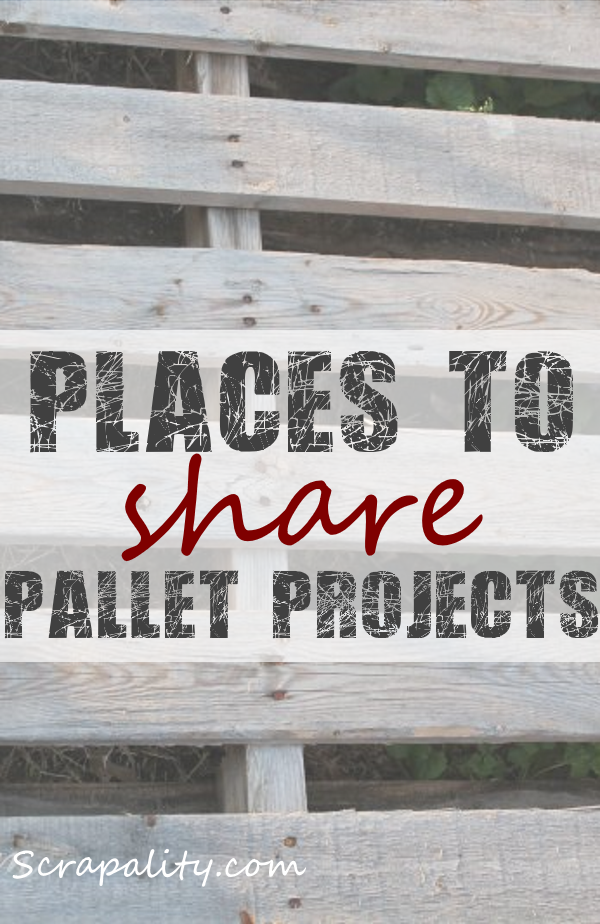 Places to Share Pallet Projects