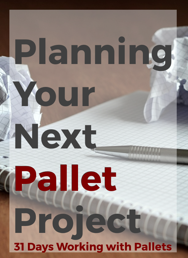 Planning Your Next Pallet Project