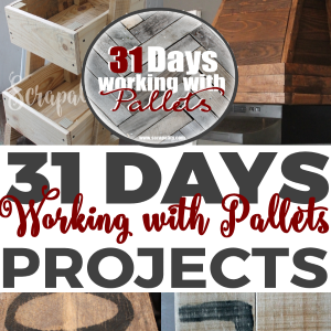 31 Days Working with Pallets Projects