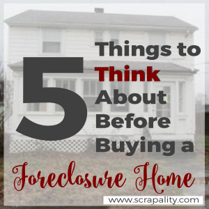 5 Things to Think About Before Buying a Foreclosure Home