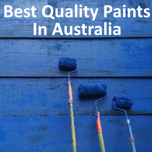 Best Quality Paints in Australia