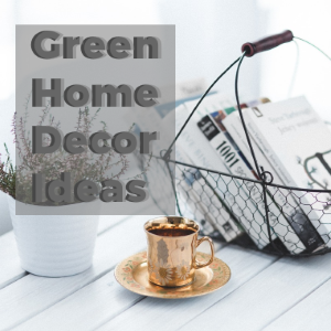 Green Home Decor Ideas