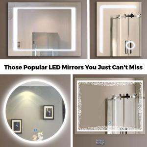 Those Popular LED Mirrors You Just Can't Miss