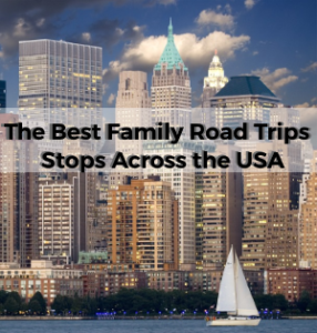 The Best Family Road Trip Stops Across the USA