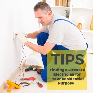 Tips on Finding the Licensed Electrician for Your Residential Purpose