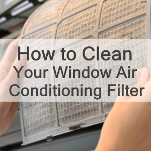 How to Clean Your Window Air Conditioning Unit's Air Filter