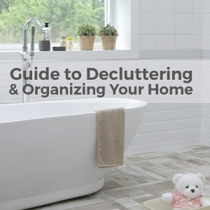 The Ultimate Guide for De-cluttering and Organizing Your Home