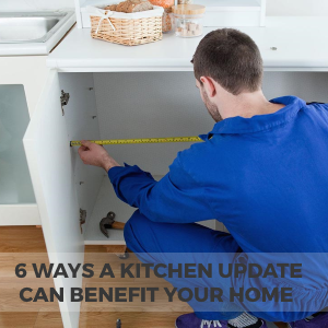 6 Ways a Kitchen Update Can Benefit Your Home