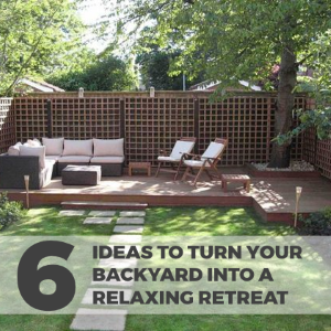 6 Ideas to Turn Your Backyard into a Relaxing Retreat