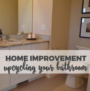 Home Improvement: Up-cycling Your Bathroom