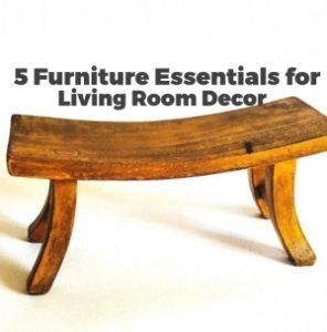 5 Furniture Essentials for Living Room Décor