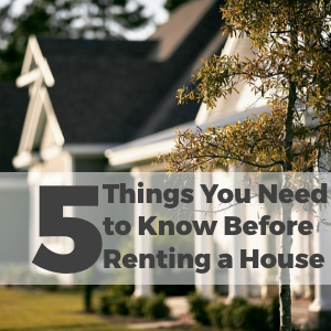 5 Things You Need To Know Before Renting a House
