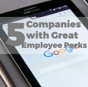 5 Companies with Great Employee Perks