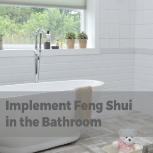 The Easiest Ways to Implement Feng Shui in Your Bathroom