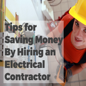Tips To Apply To Save Money By Hiring Electrical Contractors For Home