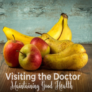 Visiting the Doctor and Maintaining Good Health