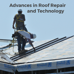 Advances in Roof Repair and Technology