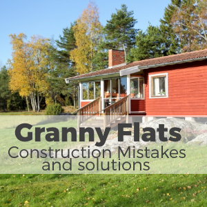 What are the Mistakes and Solutions to Construct Granny Flats?