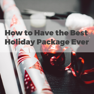 How To Have The Best Holiday Packaging Ever