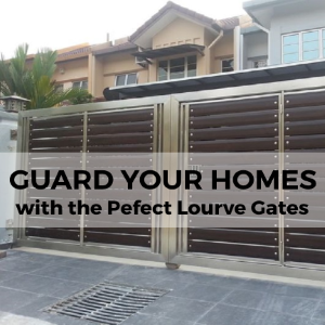 Guard Your Homes with the Perfect Louvre Gates