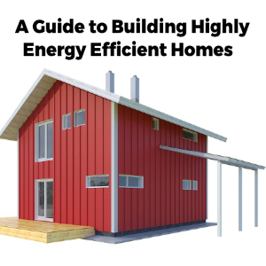 A Guide To Build Highly Energy Efficient Prefab Homes