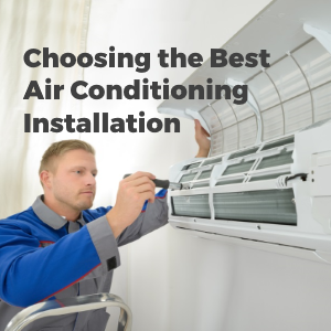 How to Choose Best Service Provider for Air Conditioning Installation