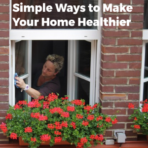 Simple Affordable Ways to Make Your Home Healthier