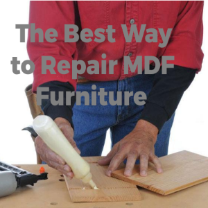 The Best Way To Repair MDF Furniture
