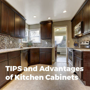 Few Important Tips and Advantages of Kitchen Cabinets