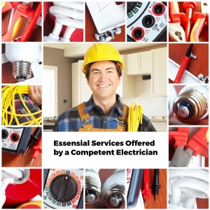 Essential Services Offered by A Competent Electrician At Any Home