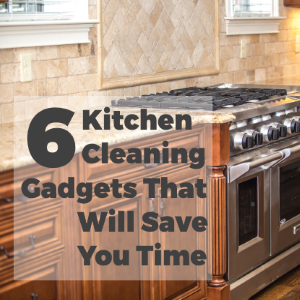 6 Kitchen Cleaning Gadgets that Will Save You Time