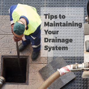Few Tips for Availing and Maintaining the Drainage System for Your Home