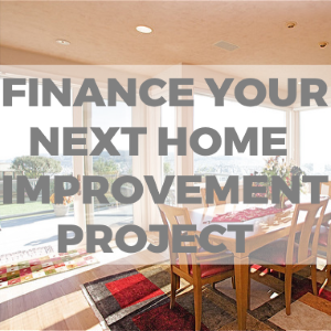 How to Finance Your Next Big Home Improvement Project