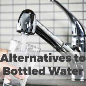 Cost-Effective Alternatives to Bottled Water