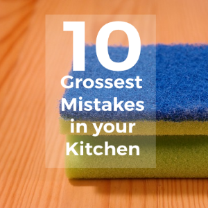 10 Grossest Mistakes That Are Making Your Home Filthy