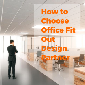 How to Choose Office Fit Out Design Partner