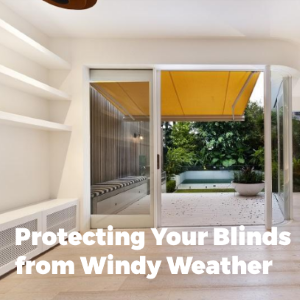 Protecting Your Outdoor Blinds During Windy Weather