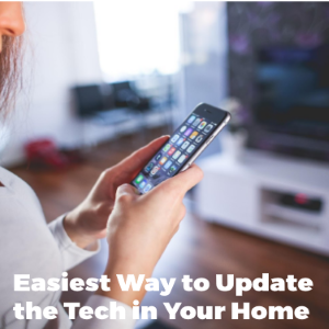 Easiest Ways to Update the Tech in Your Home
