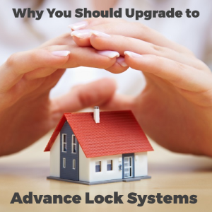Why you should upgrade to Advanced Lock Systems for Better Home Security?