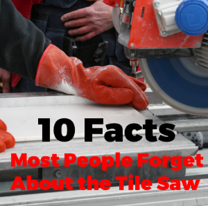 10 Facts Most People Forgot About Tile Saw